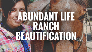 Abundant Life Ranch Beautification